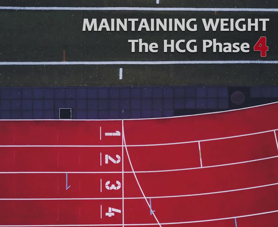 MAINTAINING WEIGHT: The HCG Phase 4