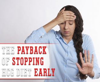 THE PAYBACK OF STOPPING HCG DIET EARLY