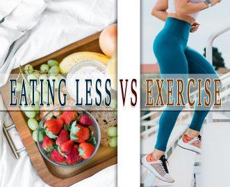 EATING LESS VS EXERCISE