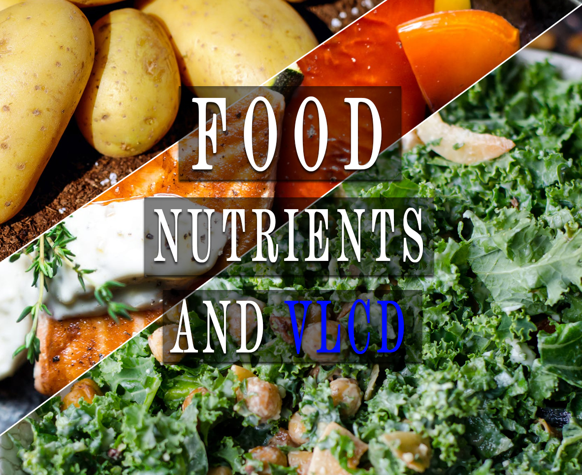 FOOD NUTRIENTS AND VLCD