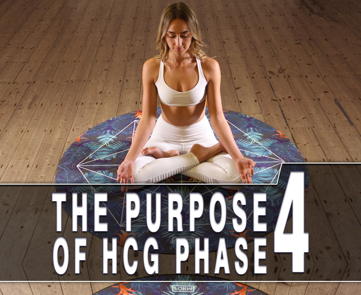 THE PURPOSE OF HCG PHASE 4