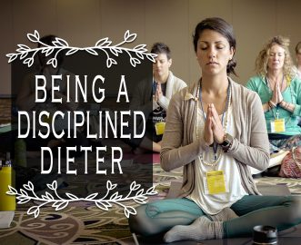BEING A DISCIPLINED DIETER