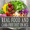 REAL FOOD AND CARB-FREE DIET ON HCG