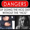 """DANGERS OF DOING THE HCG DIET WITHOUT THE """"HCG"""""""