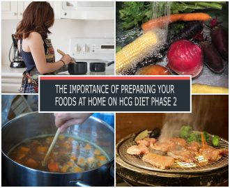 THE IMPORTANCE OF PREPARING YOUR FOODS AT HOME ON HCG DIET PHASE 2