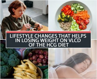 LIFESTYLE CHANGES THAT HELPS IN LOSING WEIGHT ON VLCD OF THE HCG DIET