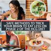 SAFE METHODS TO TRICK YOUR BRAIN TO EAT LESS ON PHASE 2 OF THE HCG DIET