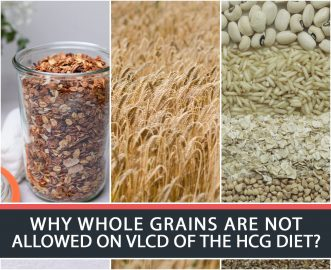 WHY WHOLE GRAINS ARE NOT ALLOWED ON VLCD OF THE HCG DIET?