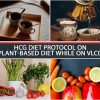 HCG DIET PROTOCOL ON PLANT-BASED DIET WHILE ON VLCD