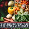 TIPS IN COOKING YOUR FOODS DURING PHASE 2 OF THE HCG DIET