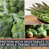 PROTEIN-RICH VEGETABLES TO EAT WHILE TAKING HCG SHOTS
