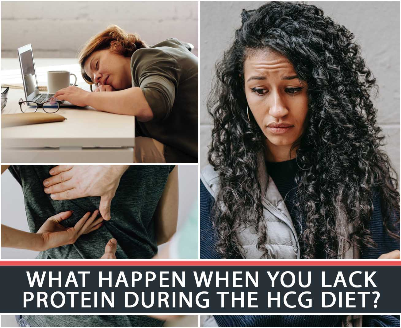 WHAT HAPPEN WHEN YOU LACK PROTEIN DURING THE HCG DIET?